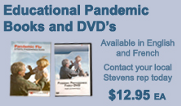 Educational pandemic books and DVDs. Available in English and French. Contact your local Stevens rep today. $12.95ea